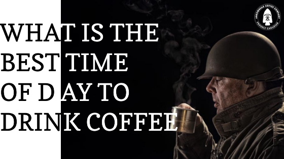 What is the best time of day to drink coffee?