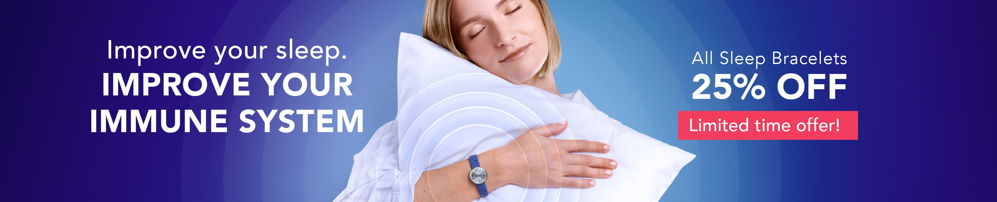 Improve your immune system - All Sleep Bracelets  25% OFF