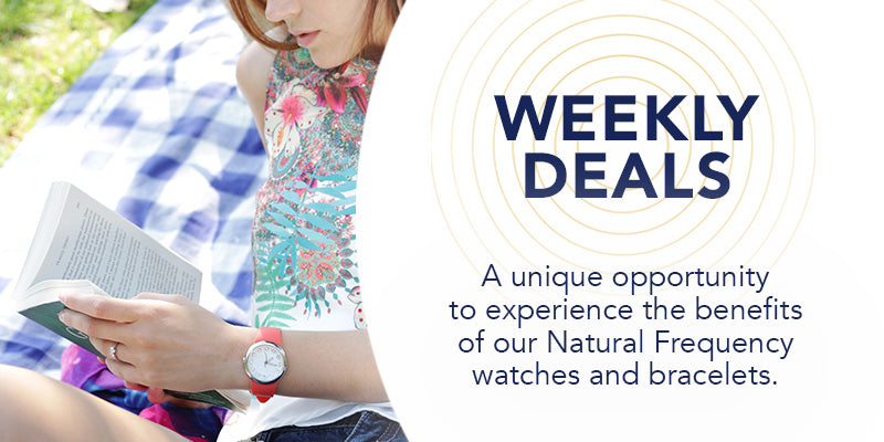 A unique opportunity to experience the benefits of our Natural Frequency watches and bracelets