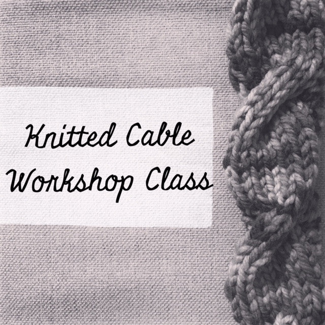 Knitted Cable Workshop {Webb City, MO}