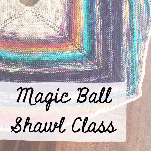 Magic Ball Shawl Class, Oct. 26 {Webb City, MO}
