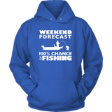 Weekend Forecast - 100 Percent Chance of Fishing - Hoodie