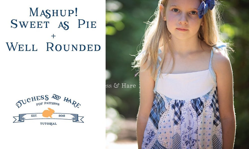 Mashup:  Sweet as Pie and Well Rounded | Duchess & Hare