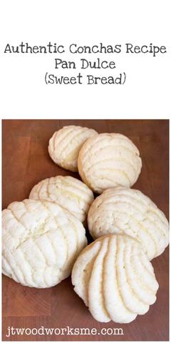 Authentic Mexican Pan Dulce (Sweet Bread) Recipe