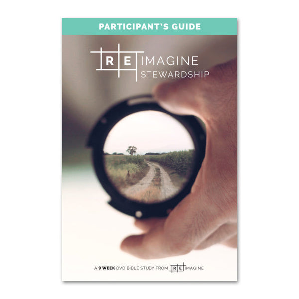Reimagine Stewardship Workbook – Participant Guide + DVD Set