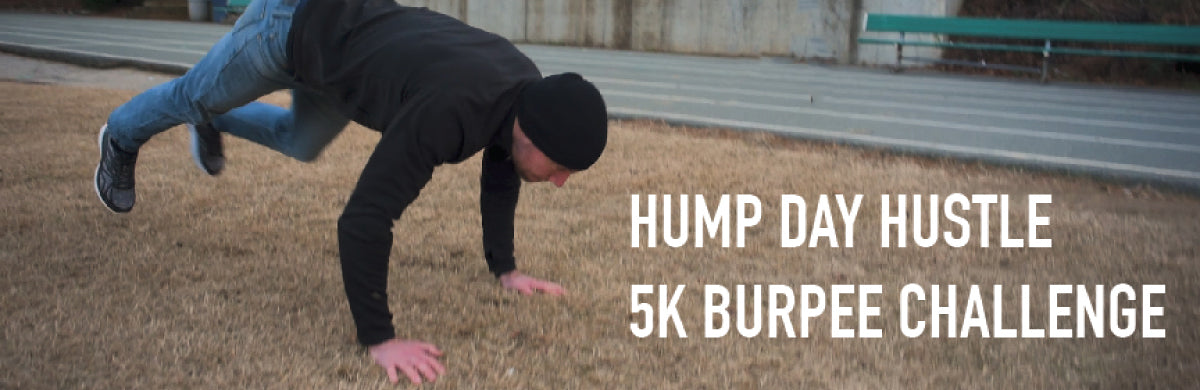 Hump Day Hustle 1: Burpees and 5k