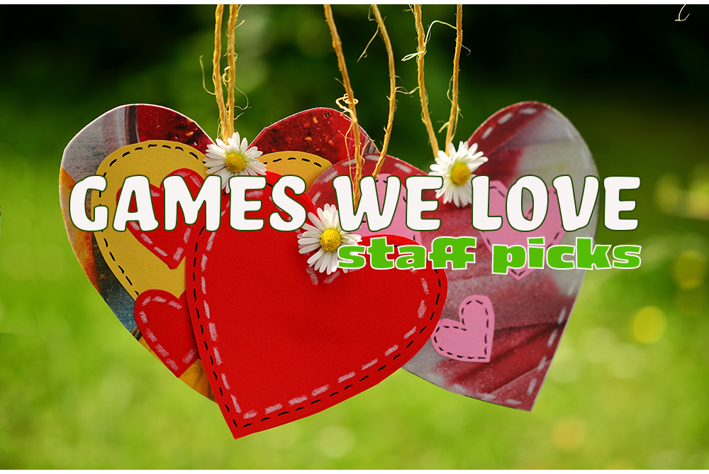 Staff Picks | Games We Love