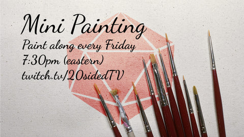 20sidedTV Live Stream Mini Paint Along, Fridays 7:30pm Eastern