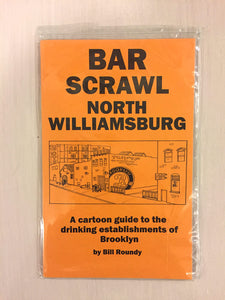 Bar Scrawl North Williamsburg by Bill Roundy