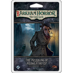 Arkham Horror LCG Expansion Scenario : Barkham Horror The Meddling of Meowlathotep