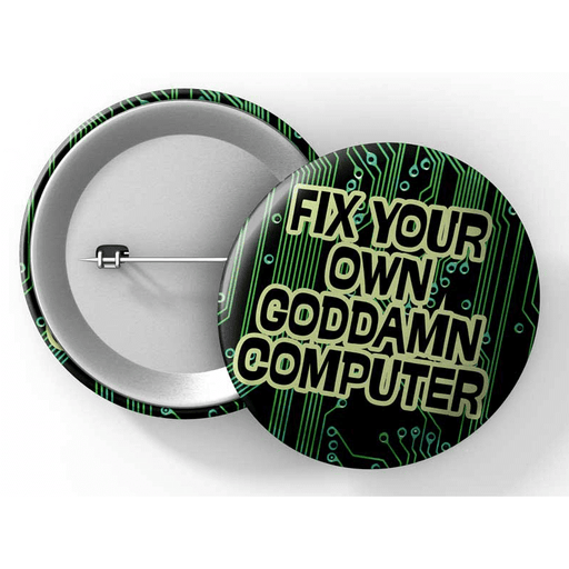 "Button (1.25"") G014 Fix Your Own Goddamn Computer"