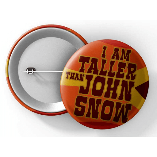 "Button (1.25"") G029 I Am Taller Than John Snow"