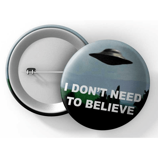 "Button (1.25"") G013 I Don't Need to Believe"