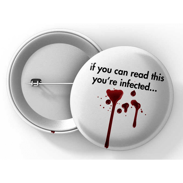 "Button (1.25"") G020 If You Can Read This You're Infected"