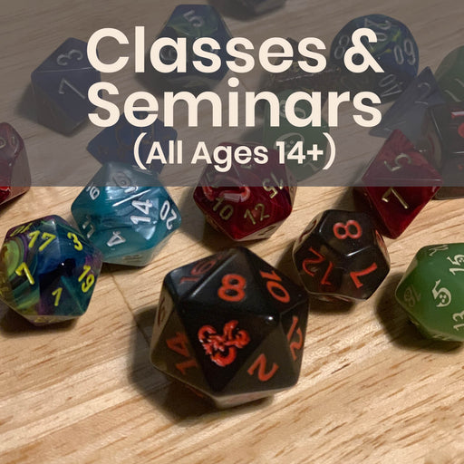 Classes & Seminars (All Ages 14+) - Mondays @ 5p