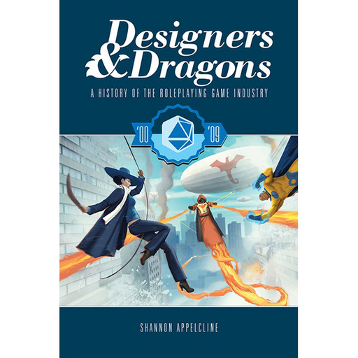Designers & Dragons : The 00's