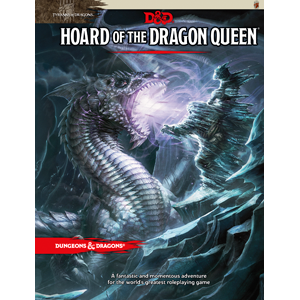 D&D (5e) Tyranny of Dragons : Hoard of the Dragon Queen