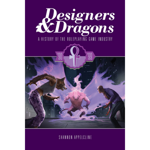 Designers & Dragons : The 90's