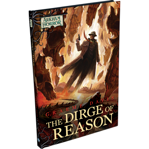 Arkham Horror Hardcover : The Dirge of Reason