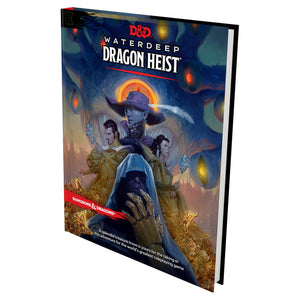 D&D (5e) Waterdeep : Dragon Heist (level 1-5)