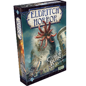 Eldritch Horror Expansion : Cities in Ruin