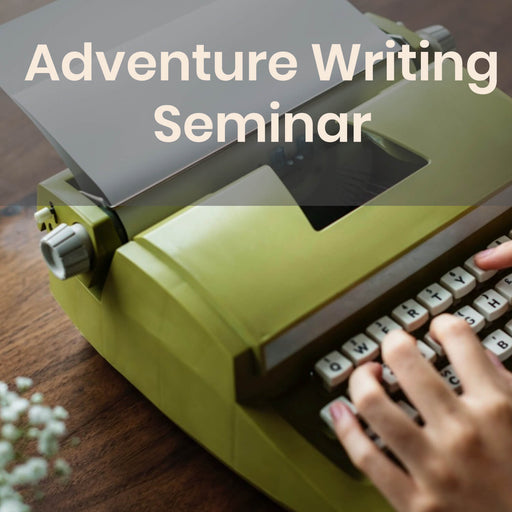 Seminar | Adventure Writing - Saturdays Monthly @ 6p
