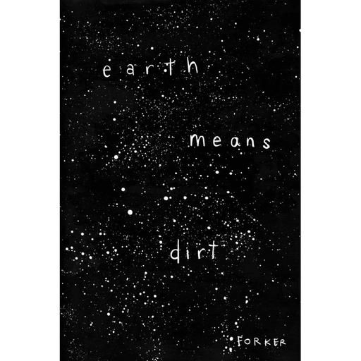 Earth Means Dirt by FORKER