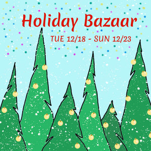 Holiday Bazaar 2018 Demo Days | TUE 12/18 - SUN 12/23 @ 1p - 4p