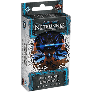 Netrunner Data Pack Spin Cycle : Fear and Loathing