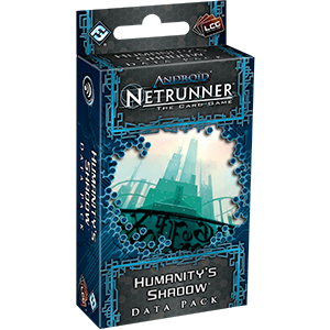 Netrunner Data Pack Genesis Cycle : Humanity's Shadow