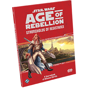 Star Wars Age of Rebellion Strongholds of the Resistance