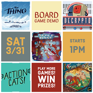 Board Game Demo | NEW Games! - SAT 3/31/18 @ 1pm