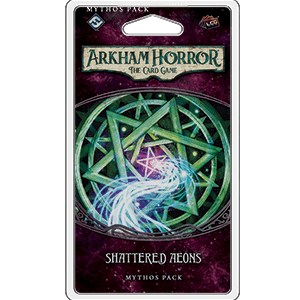 Arkham Horror LCG Mythos Pack : Shattered Aeons