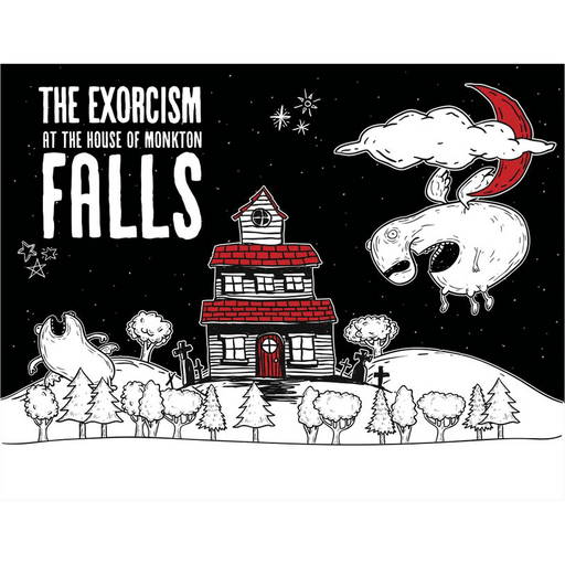 The Exorcism at the House of Monkton Falls
