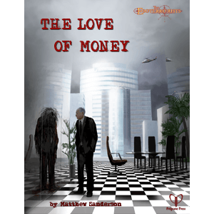 The Esoterrorists (Gumshoe) Module : The Love of Money