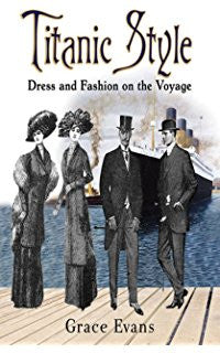 Titanic Style - Dress and Fashion on the Voyage