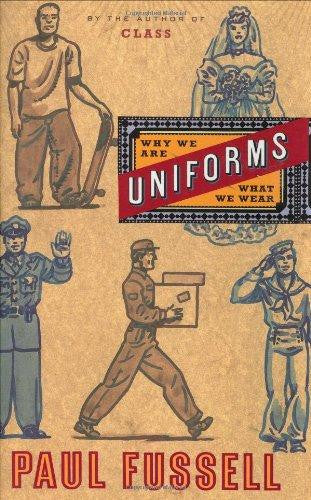Uniforms - Why We Wear What We Wear