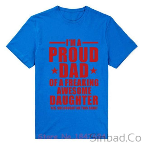 I'm A Proud Dad Of Freaking Awesome Daughter T Shirts-T-shirt-Sinbadco