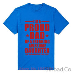 I'm A Proud Dad Of Freaking Awesome Daughter T Shirts
