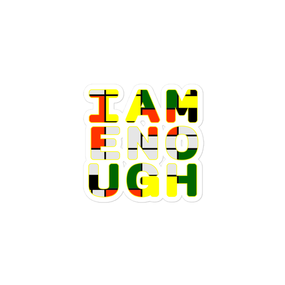 I Am Enough |  Bubble-free stickers - THESPIAN HEART CLOTHING