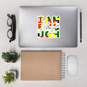 [I Am Enough [IAM ENO UGH]] Bubble-free stickers - THESPIAN HEART CLOTHING