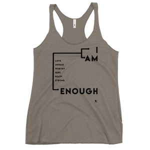 I Am Enough - Worthy Unique Love Here | Women's Racerback Tank - THESPIAN HEART CLOTHING