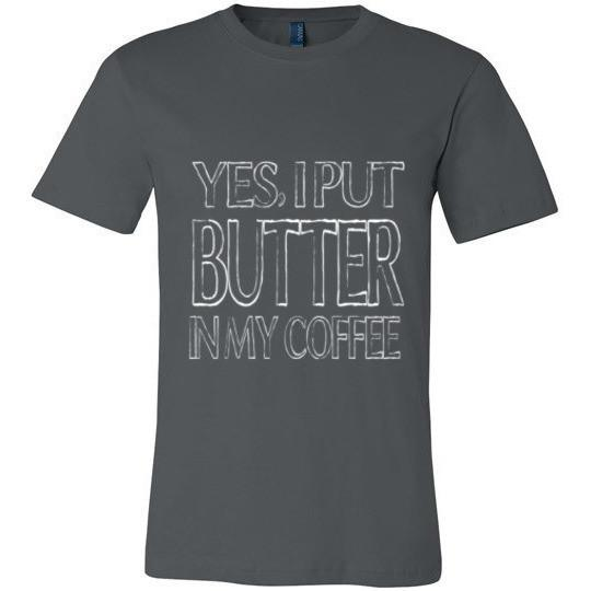 Keto T-Shirt Yes I Put Butter In My Coffee Canvas Unisex T-Shirt - Kari Yearous Photography WinonaGifts KetoGifts LoveDecorah