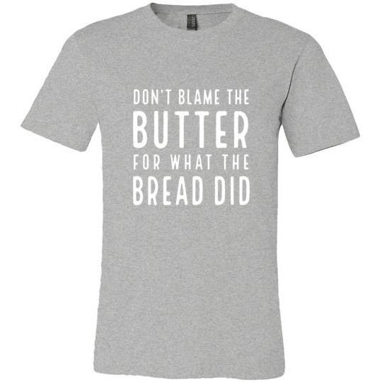 Keto T-Shirt Don't Blame The Butter for What the Bread Did, Canvas Unisex - Kari Yearous Photography KetoLaughs