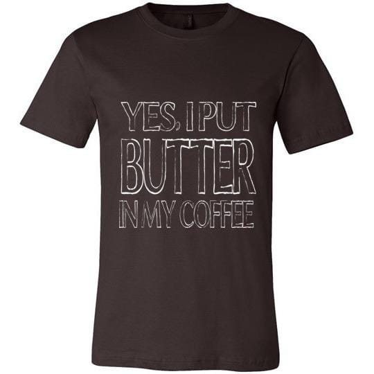 Keto T-Shirt Yes I Put Butter In My Coffee Canvas Unisex T-Shirt - Kari Yearous Photography KetoLaughs
