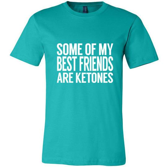 Keto T-Shirt Some Of My Best Friends Are Ketones - Kari Yearous Photography KetoLaughs