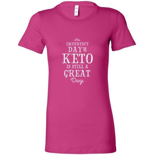 Keto Ladies T-Shirt, Imperfect Day of Keto, Bella Ladies Favorite Tee