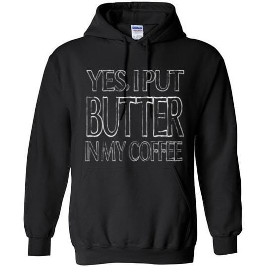 Keto Hoodie Yes I Put Butter In My Coffee Gildan Heavy Blend Hoodie - Kari Yearous Photography KetoLaughs