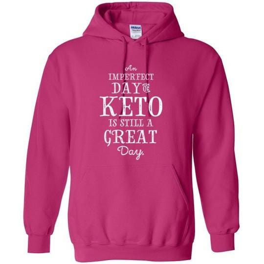 Keto Hoodie, Imperfect Day of Keto, Gildan Heavy Blend - Kari Yearous Photography WinonaGifts KetoGifts LoveDecorah