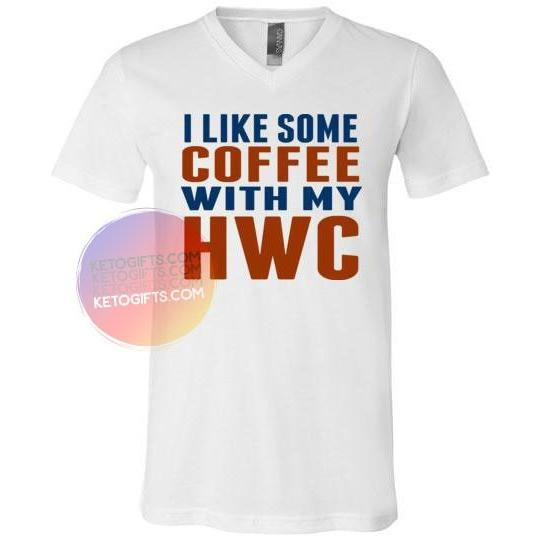Funny Keto Low Carb Shirt Coffee with My HWC - Kari Yearous Photography WinonaGifts KetoGifts LoveDecorah